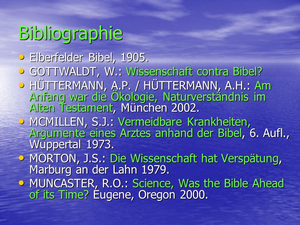 Bibliographie Elberfelder Bibel, 1905. Elberfelder Bibel, 1905. GOTTWALDT, W.: Wissenschaft contra Bibel? GOTTWALDT, W.: Wissenschaft contra Bibel? HÜ