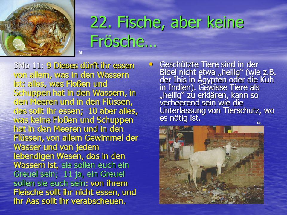 3Mo 11: 9 Dieses dürft ihr essen von allem, was in den Wassern ist: alles, was Floßen und Schuppen hat in den Wassern, in den Meeren und in den Flüsse