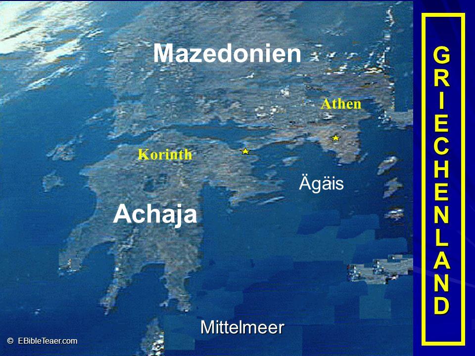 Corinth/Athens GRIGRIECHENLANDECHENLANDGRIGRIECHENLANDECHENLAND Achaja Korinth Mazedonien Ägäis Athen Mittelmeer © EBibleTeaer.com