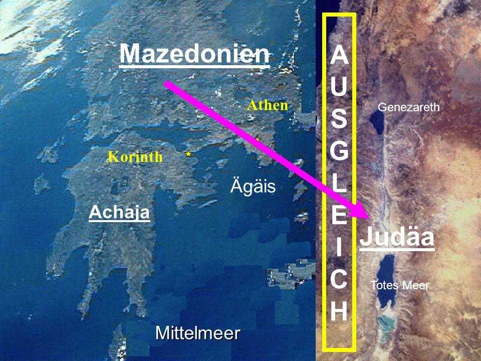 AUSGLEICHAUSGLEICH Achaja Korinth Mazedonien Ägäis Athen Mittelmeer Judäa Genezareth Totes Meer
