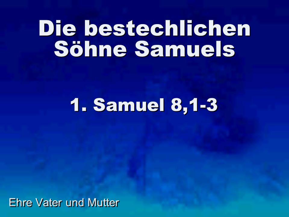 Ehre Vater und Mutter Die rebellische Sohn Davids 2. Samuel 15,1 - 18,32