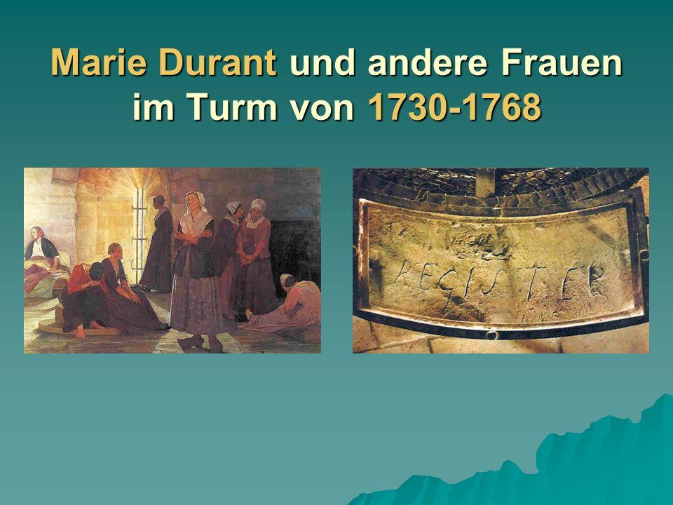 Marie Durant und andere Frauen im Turm von 1730-1768
