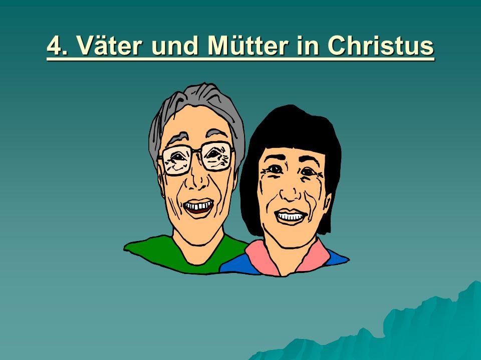 4. Väter und Mütter in Christus