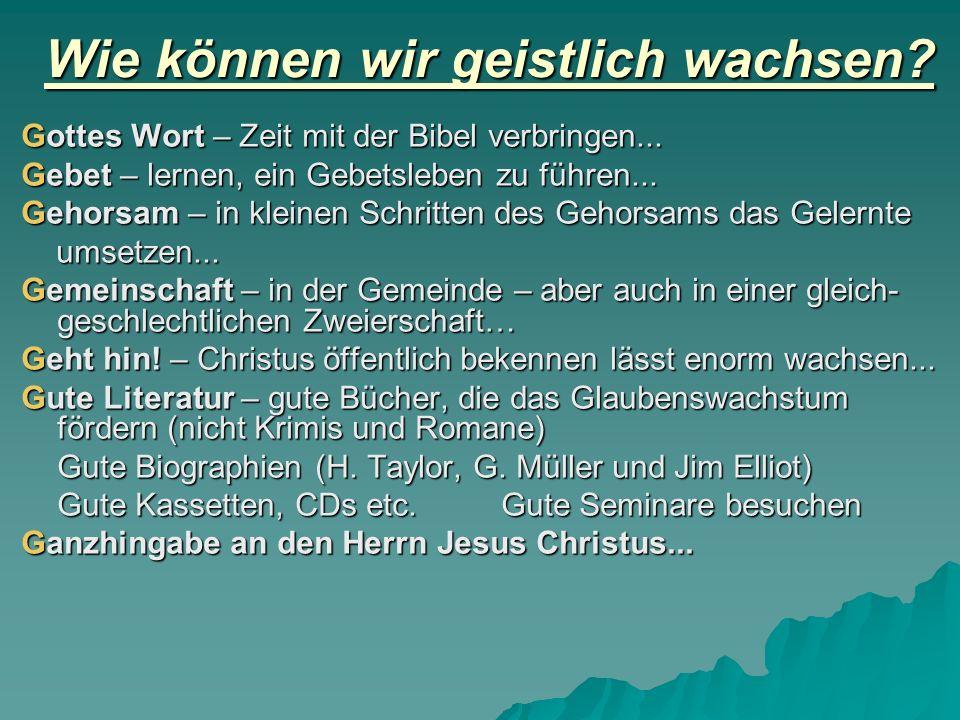 Wie können wir geistlich wachsen.Gottes Wort – Zeit mit der Bibel verbringen...