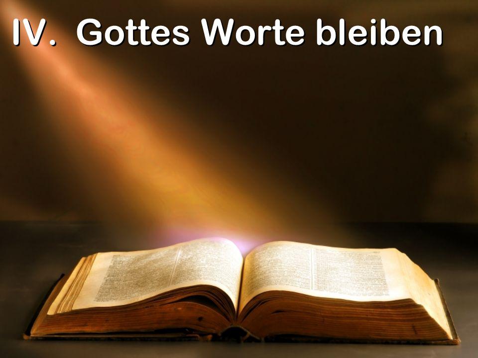 IV. Gottes Worte bleiben