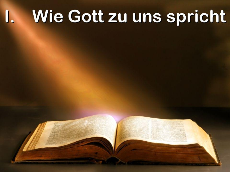I.Wie Gott zu uns spricht