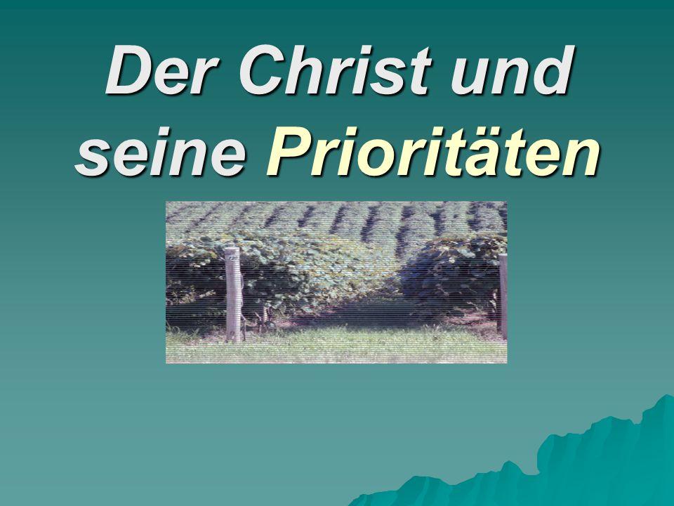 Der Christ und seine Prioritäten