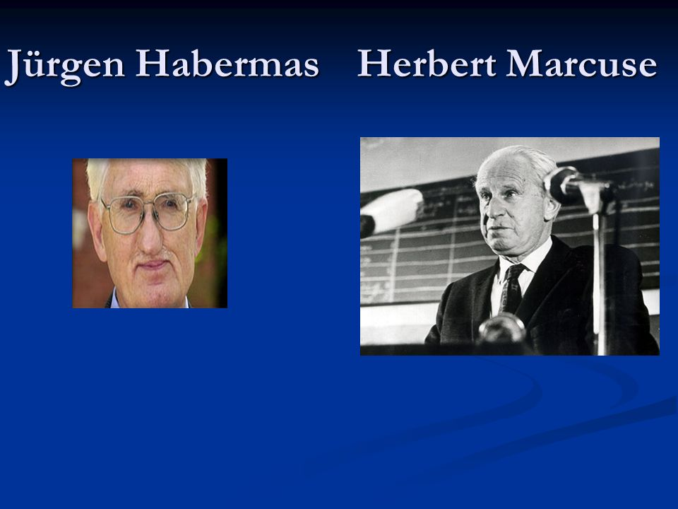 Jürgen Habermas Herbert Marcuse