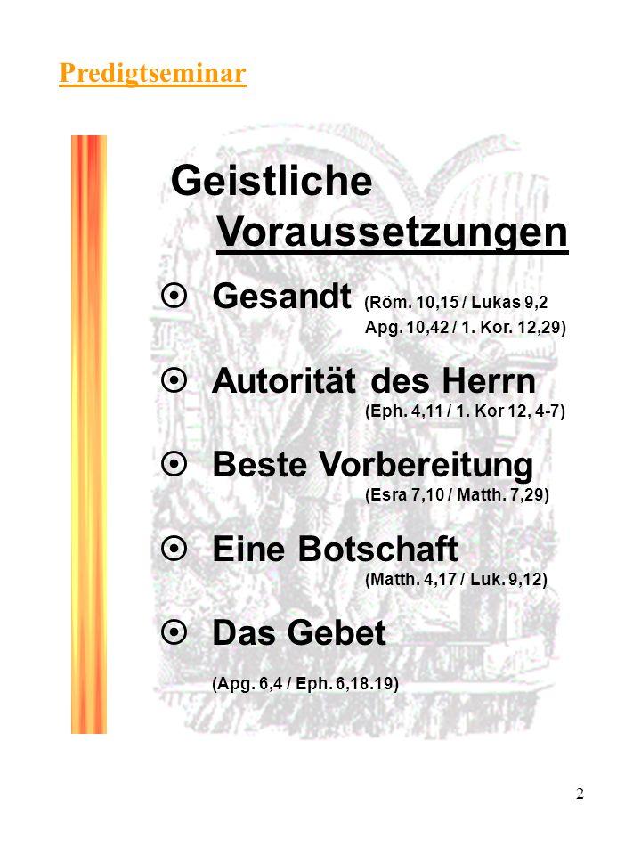 2 Predigtseminar Geistliche Voraussetzungen ¤ Gesandt (Röm.