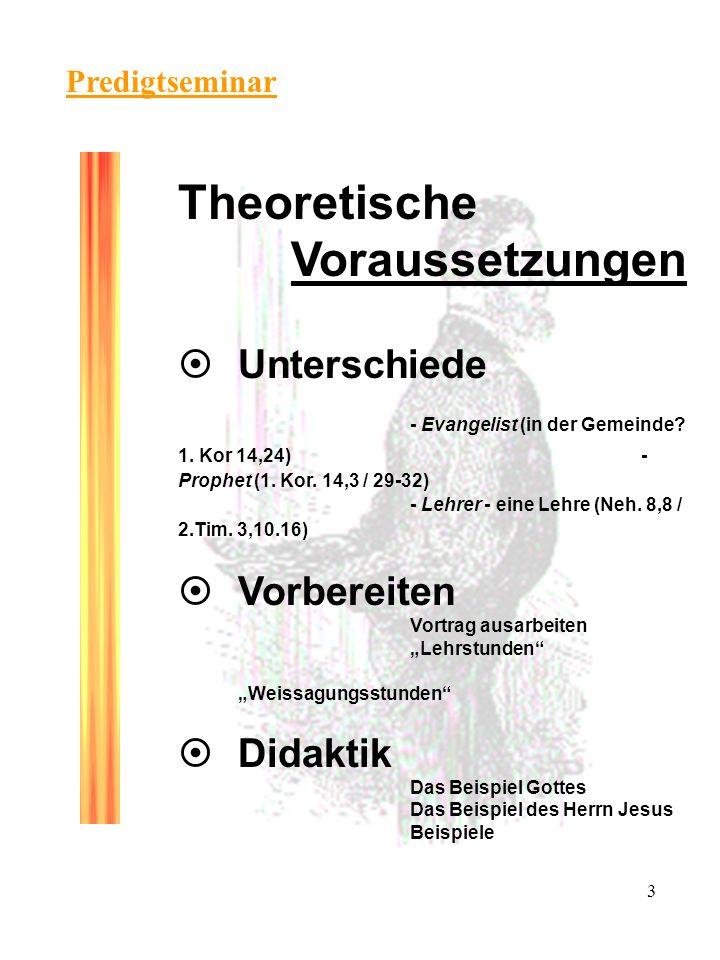3 Predigtseminar Theoretische Voraussetzungen ¤ Unterschiede - Evangelist (in der Gemeinde.