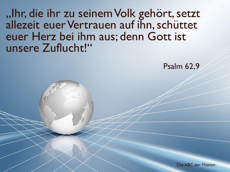 Ihr, die ihr zu seinem Volk gehört, setzt allezeit euer Vertrauen auf ihn, schüttet euer Herz bei ihm aus; denn Gott ist unsere Zuflucht! Psalm 62,9 D