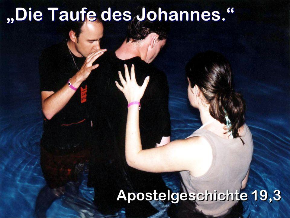 Die Taufe des Johannes. Apostelgeschichte 19,3