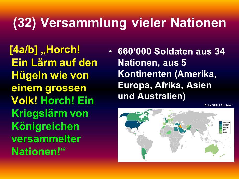 (32) Versammlung vieler Nationen [4a/b] Horch! Ein Lärm auf den Hügeln wie von einem grossen Volk! Horch! Ein Kriegslärm von Königreichen versammelter