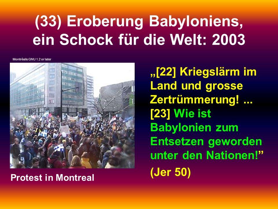 (33) Eroberung Babyloniens, ein Schock für die Welt: 2003 [22] Kriegslärm im Land und grosse Zertrümmerung!... [23] Wie ist Babylonien zum Entsetzen g