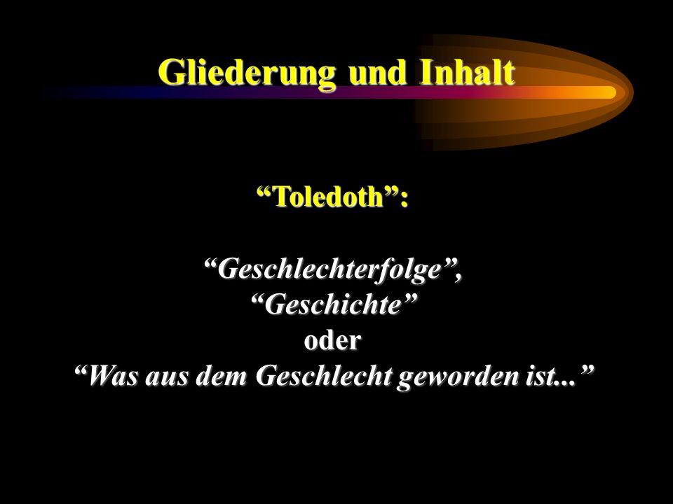 Gliederung und Inhalt Toledoth:Geschlechterfolge,Geschichteoder Was aus dem Geschlecht geworden ist...