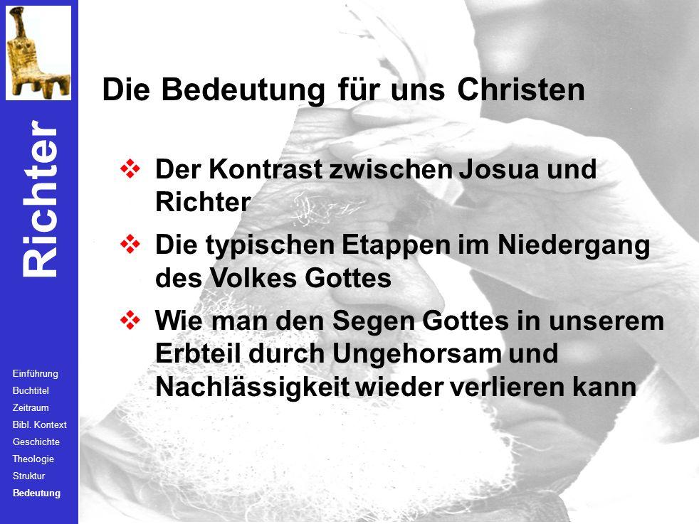 Richter Einführung Buchtitel Zeitraum Bibl. Kontext Geschichte Theologie Struktur Bedeutung Die Richter in den 7 Zyklen 1. Othniel gg. Mesopotamier 2.