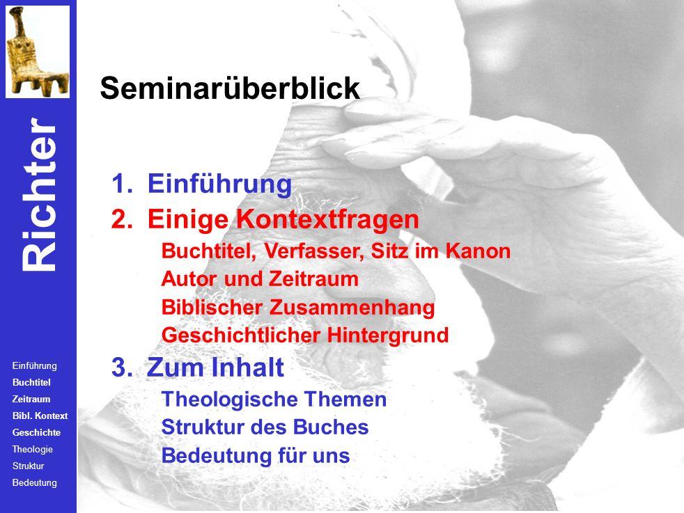 Richter Einführung Buchtitel Zeitraum Bibl. Kontext Geschichte Theologie Struktur Bedeutung Die Verheißung Der Auftrag Die Umsetzung unter Josua Josua