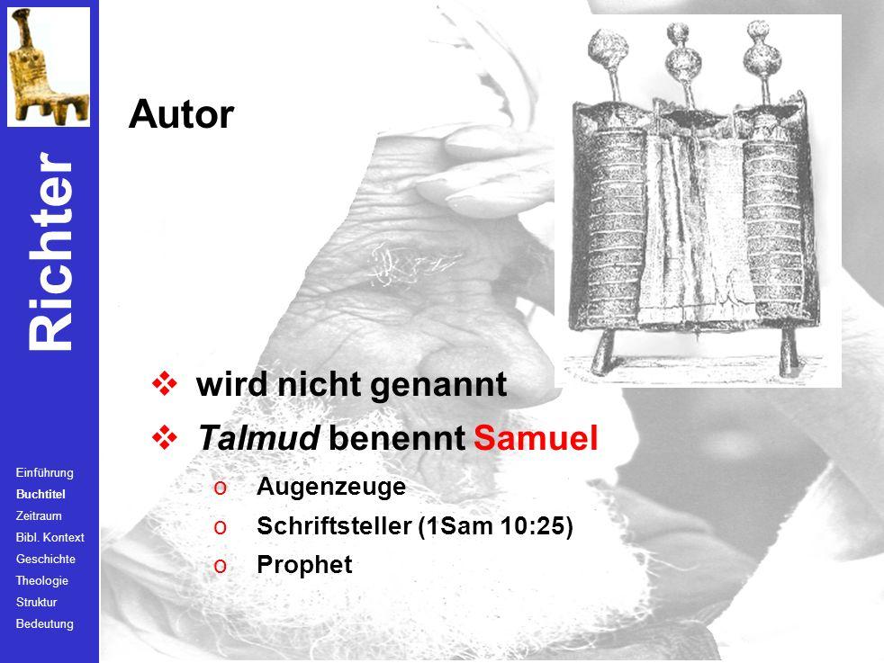 Richter Buchtitel und Sitz im Kanon Einführung Buchtitel Zeitraum Bibl. Kontext Geschichte Theologie Struktur Bedeutung