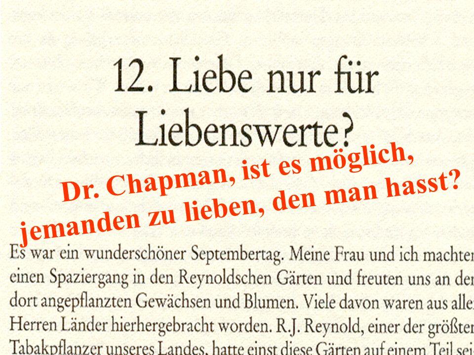 Dr. Chapman, ist es möglich, jemanden zu lieben, den man hasst?
