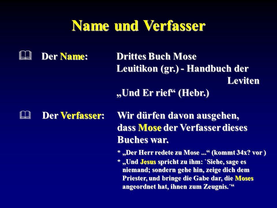 Name und Verfasser Der Verfasser:Wir dürfen davon ausgehen, dass Mose der Verfasser dieses Buches war. * Der Herr redete zu Mose... (kommt 34x? vor )
