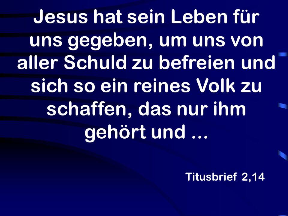 Jesus hat sein Leben für uns gegeben, um uns von aller Schuld zu befreien und sich so ein reines Volk zu schaffen, das nur ihm gehört und... Titusbrie