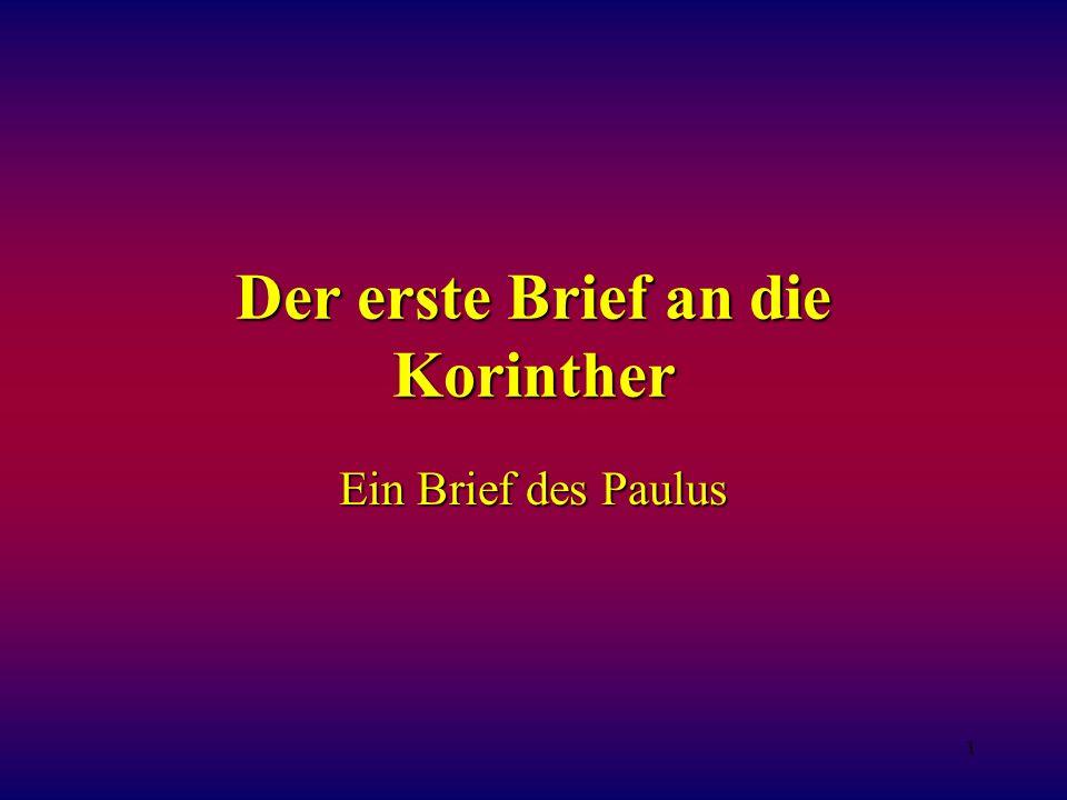 1 Der erste Brief an die Korinther Ein Brief des Paulus