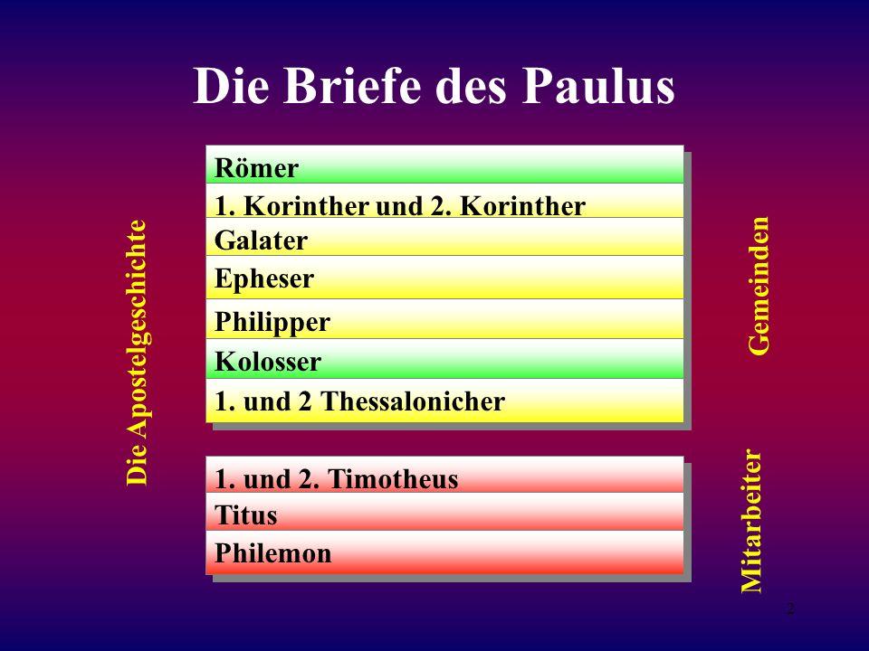 2 Die Briefe des Paulus Die Apostelgeschichte Römer 1.