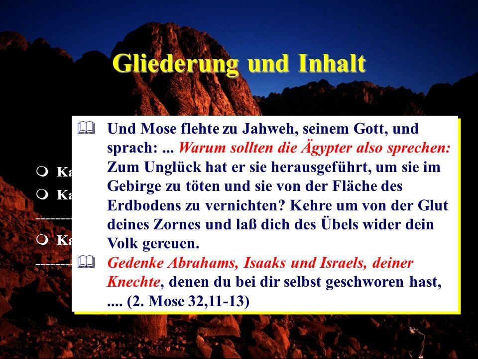 Gliederung und Inhalt Kap. 25-31Beschreibung der Stiftshütte Kap. 19-24Der Bund Gottes mit Israel Gott inmitten seines Volkes ------------------------