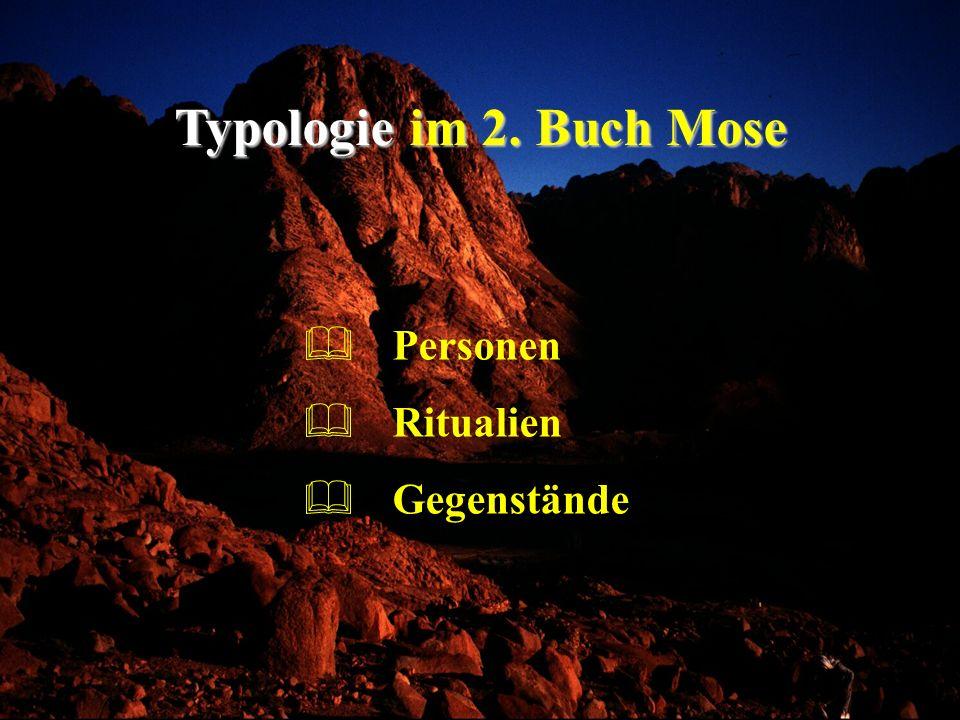 Typologie im 2. Buch Mose Personen Ritualien Gegenstände