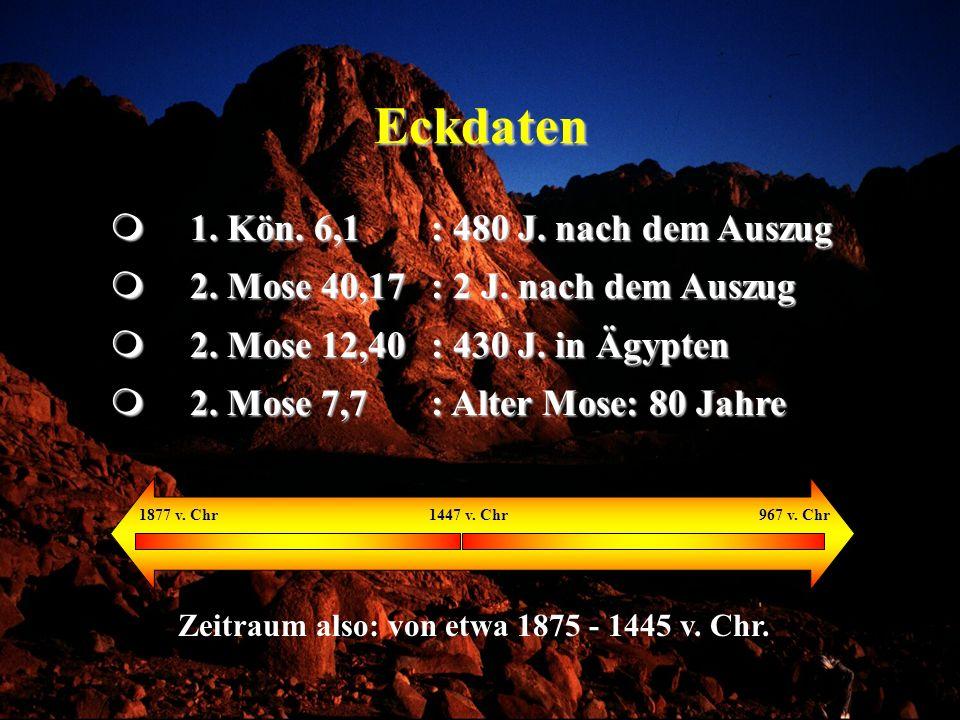 Eckdaten 1. Kön. 6,1: 480 J. nach dem Auszug 1. Kön. 6,1: 480 J. nach dem Auszug 2. Mose 40,17: 2 J. nach dem Auszug 2. Mose 40,17: 2 J. nach dem Ausz