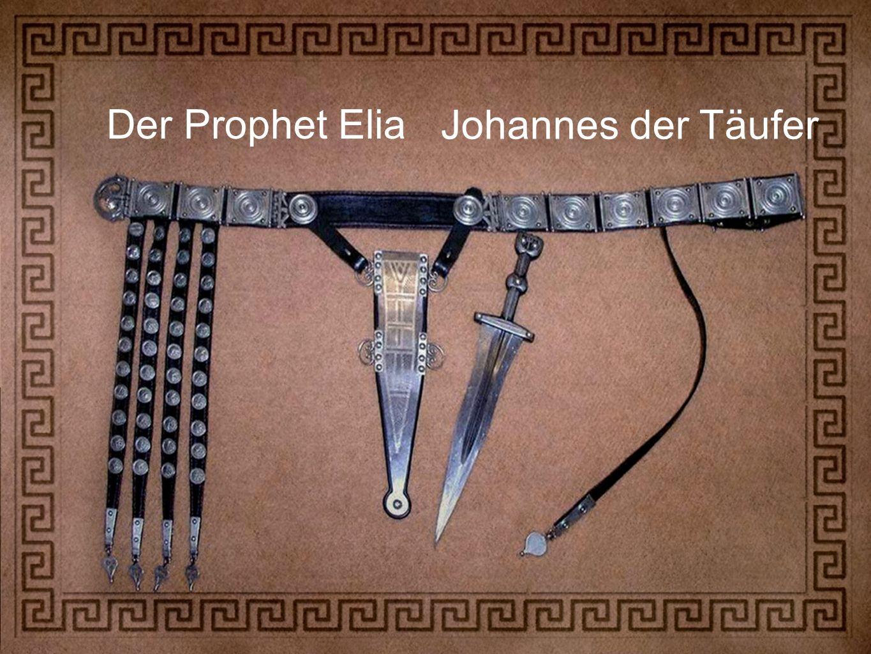 Der Prophet Elia Johannes der Täufer