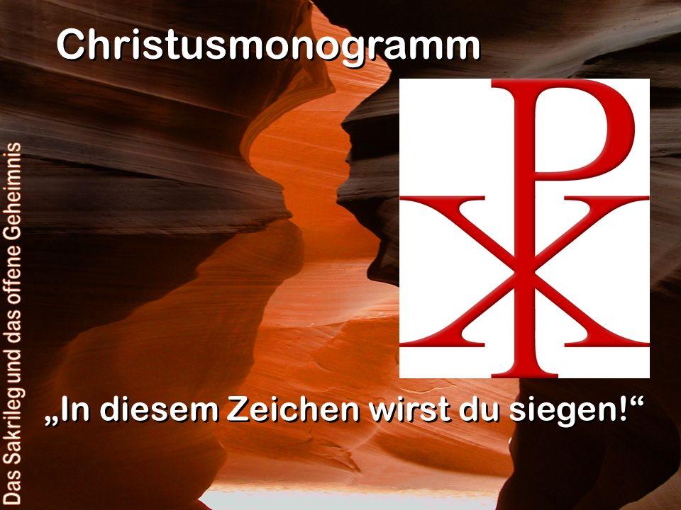 In diesem Zeichen wirst du siegen! Christusmonogramm