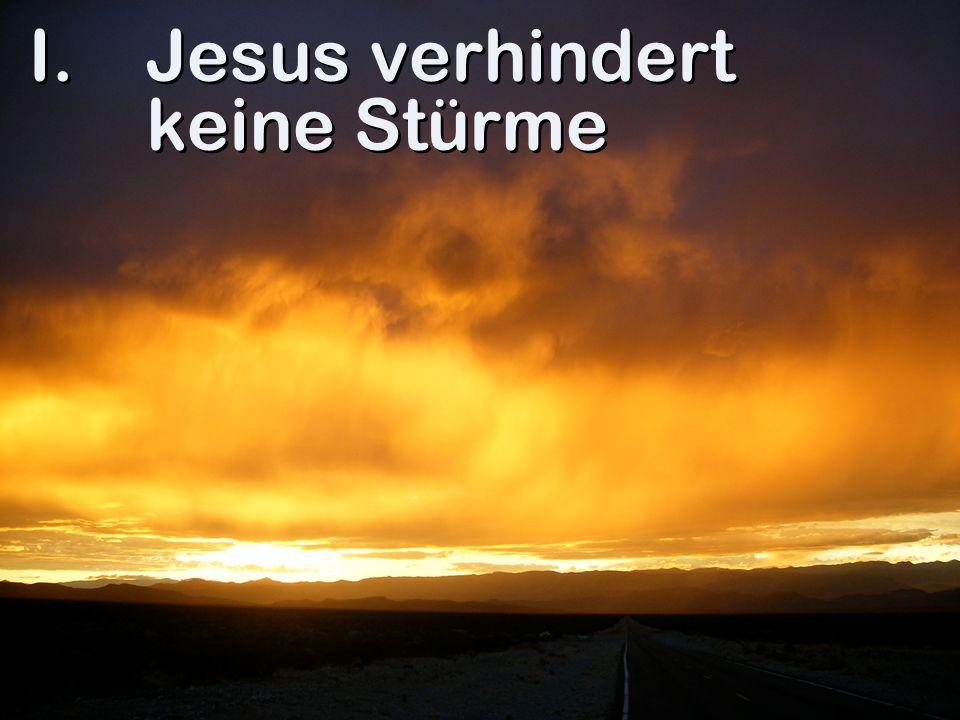 I. Jesus verhindert keine Stürme