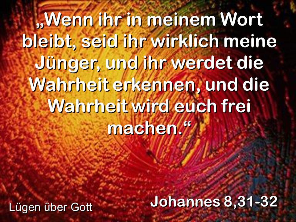 Wenn ihr in meinem Wort bleibt, seid ihr wirklich meine Jünger, und ihr werdet die Wahrheit erkennen, und die Wahrheit wird euch frei machen. Johannes