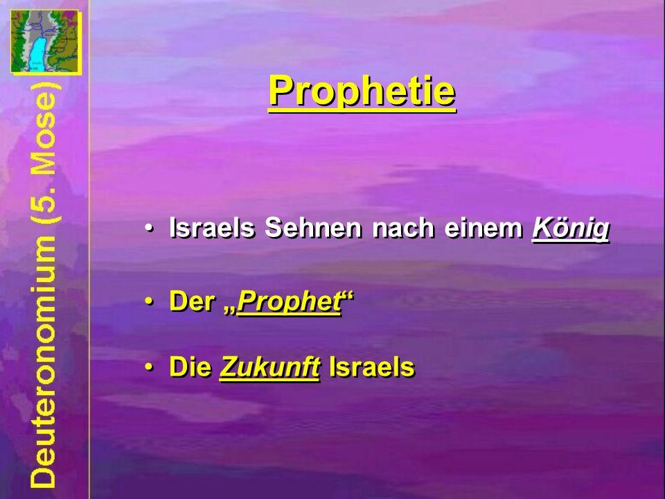 Prophetie Israels Sehnen nach einem König Der Prophet Die Zukunft Israels Israels Sehnen nach einem König Der Prophet Die Zukunft Israels