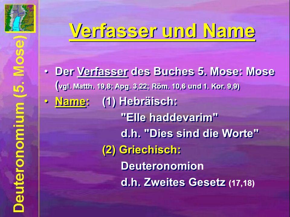 Der Verfasser des Buches 5.Mose: Mose ( vgl. Matth.