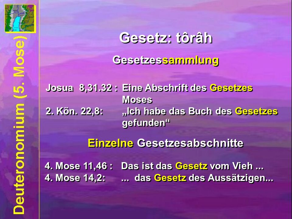 Josua 8,31.32 : Eine Abschrift des Gesetzes Moses 2. Kön. 22,8: Ich habe das Buch des Gesetzes gefunden Josua 8,31.32 : Eine Abschrift des Gesetzes Mo