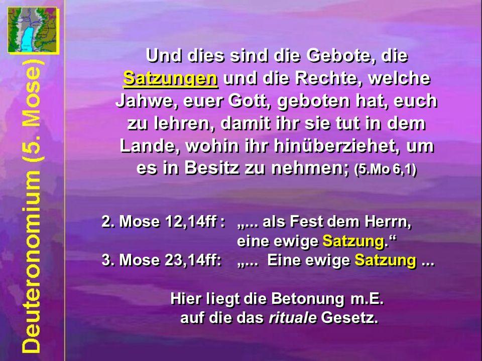 Und dies sind die Gebote, die Satzungen und die Rechte, welche Jahwe, euer Gott, geboten hat, euch zu lehren, damit ihr sie tut in dem Lande, wohin ihr hinüberziehet, um es in Besitz zu nehmen; (5.Mo 6,1) 2.