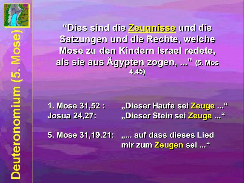 Dies sind die Zeugnisse und die Satzungen und die Rechte, welche Mose zu den Kindern Israel redete, als sie aus Ägypten zogen,... (5. Mos 4,45) 1. Mos