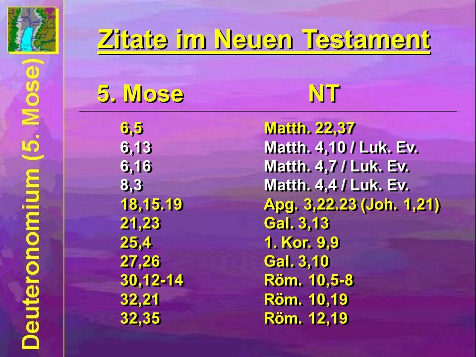 Zitate im Neuen Testament 5.Mose NT 6,5Matth. 22,37 6,13Matth.