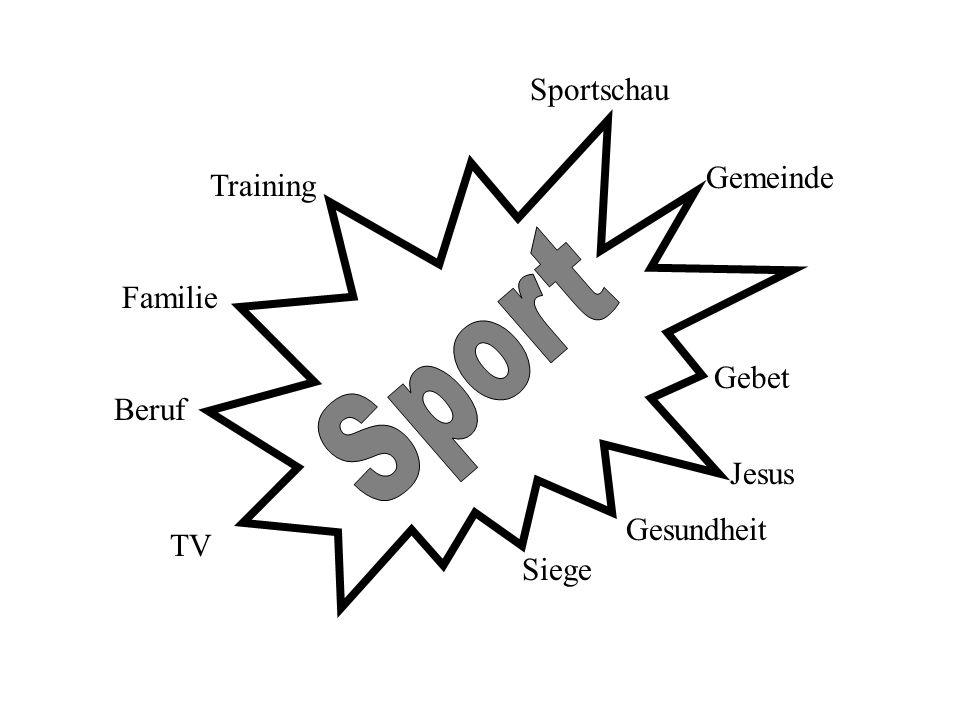 Sportschau Training Familie Beruf Gemeinde Jesus Siege Gebet TV Gesundheit