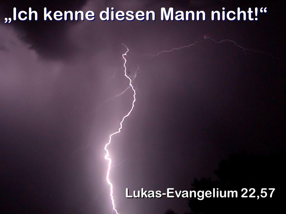 Du bist auch einer von denen! Lukas-Evangelium 22,58