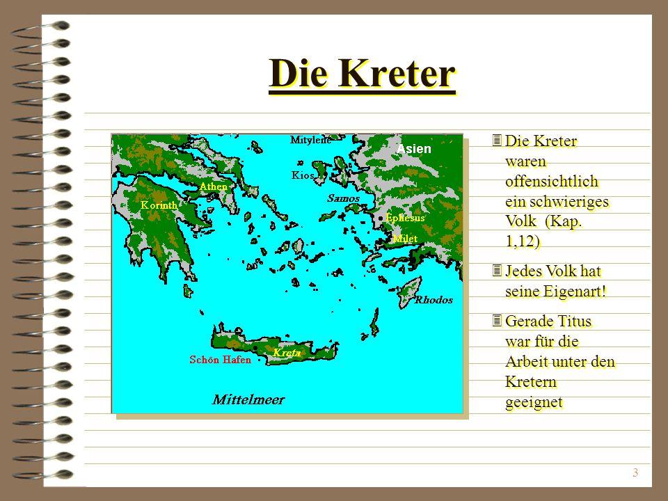 3 Die Kreter 3Die Kreter waren offensichtlich ein schwieriges Volk (Kap.