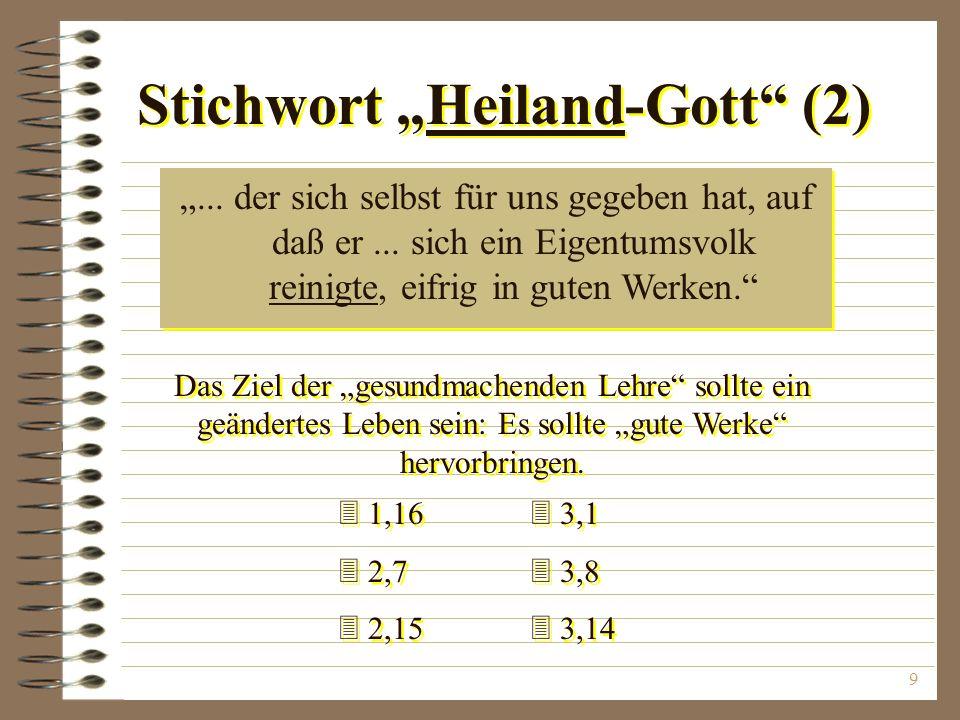 9 Stichwort Heiland-Gott (2)...der sich selbst für uns gegeben hat, auf daß er...