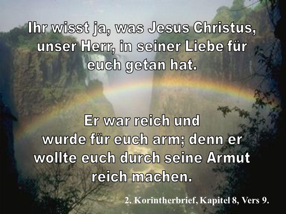 2. Korintherbrief, Kapitel 8, Vers 9.