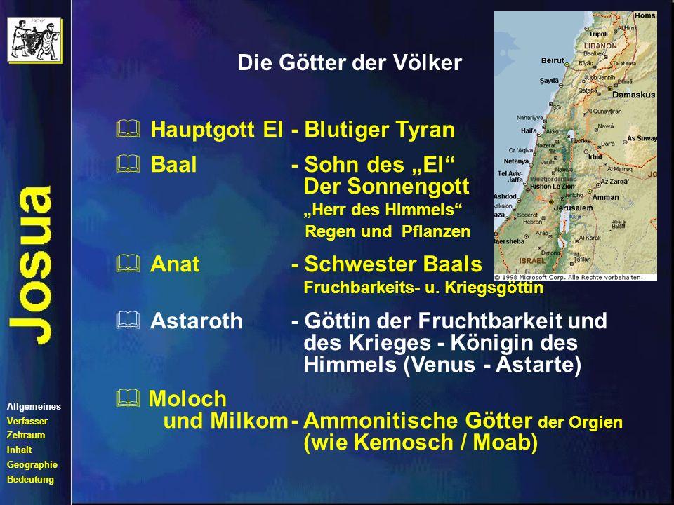 Die Götter der Völker Hauptgott El- Blutiger Tyran Baal- Sohn des El Der Sonnengott Herr des Himmels Regen und Pflanzen Anat- Schwester Baals Fruchbarkeits- u.