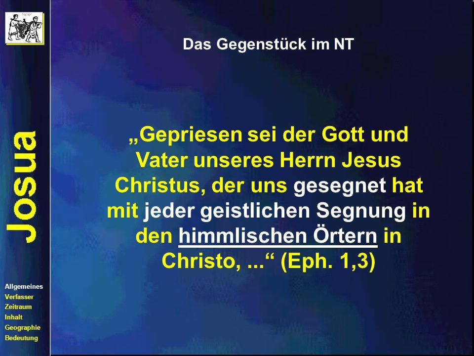 Das Gegenstück im NT Gott aber,..., hat uns mit dem Christus lebendig gemacht - durch Gnade seid ihr errettet - und hat uns mitauferweckt und mitsitzen lassen in den himmlischen Örtern in Christo Jesu, Allgemeines Verfasser Zeitraum Inhalt Geographie Bedeutung