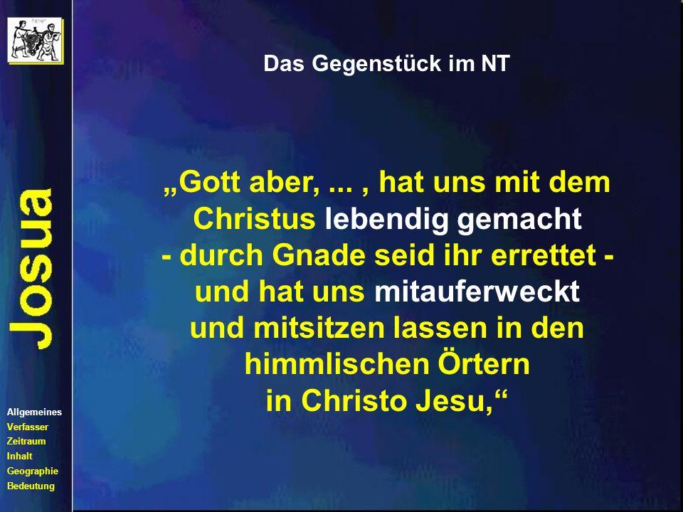 Das Gegenstück im NT Gott aber,..., hat uns mit dem Christus lebendig gemacht - durch Gnade seid ihr errettet - und hat uns mitauferweckt und mitsitzen lassen in den himmlischen Örtern in Christo Jesu, (Eph.