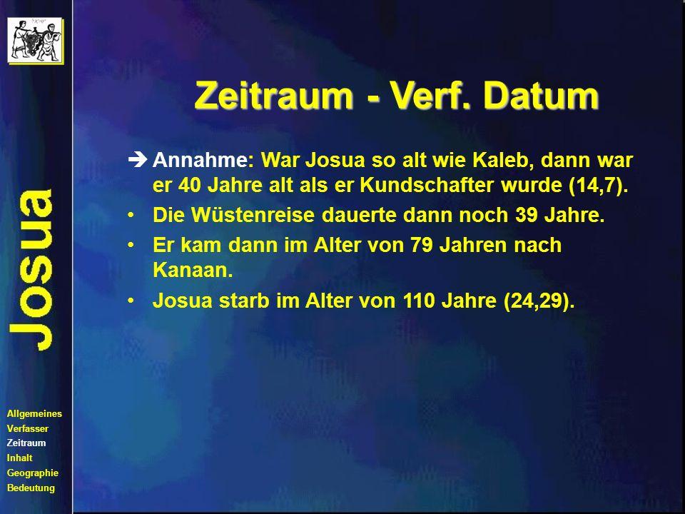 èAnnahme: War Josua so alt wie Kaleb, dann war er 40 Jahre alt als er Kundschafter wurde (14,7).