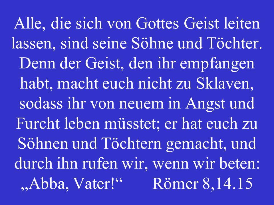 Gottes Geist wohnt in uns. Römer 8,9